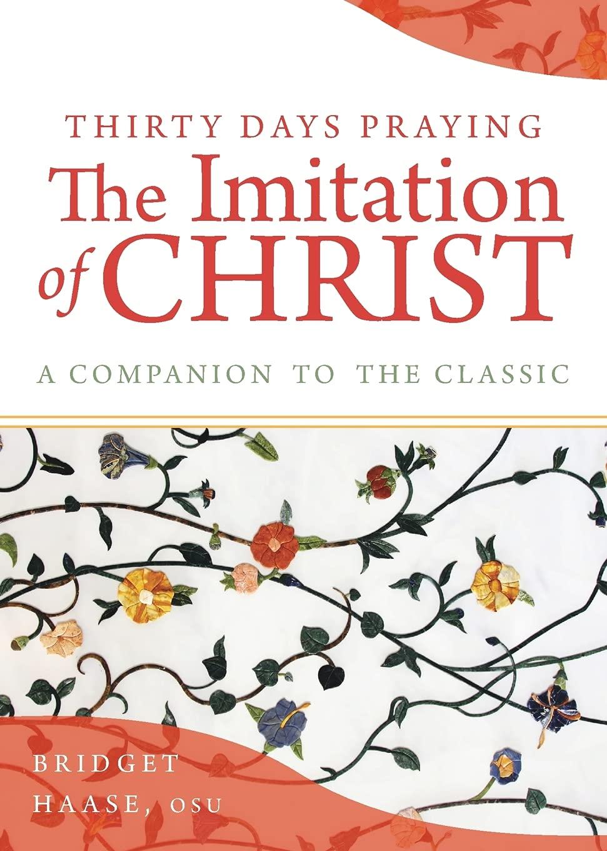 Thirty Days Praying The Imitation of Christ